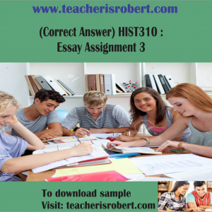 (Correct Answer) HIST310 :  Essay Assignment 3