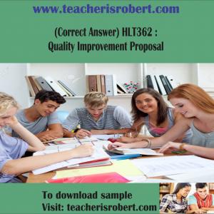 (Correct Answer) HLT362 : Quality Improvement Proposal