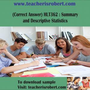(Correct Answer) HLT362 : Summary and Descriptive Statistics