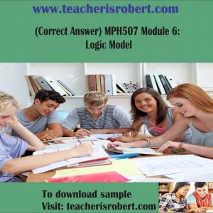 (Correct Answer) MPH507 Module 6: Logic Model