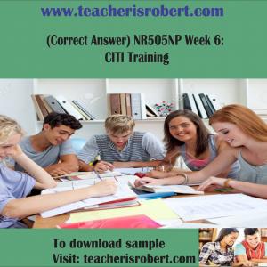 (Correct Answer) NR505NP Week 6: CITI Training
