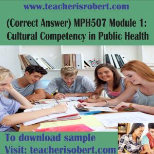 (Correct Answer)  MPH507 Module 1: Cultural Competency in Public Health
