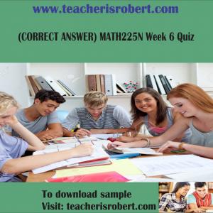 (CORRECT ANSWER) MATH225N Week 6 Quiz