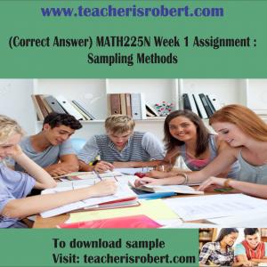 (Correct Answer) MATH225N Week 1 Assignment: Sampling Methods
